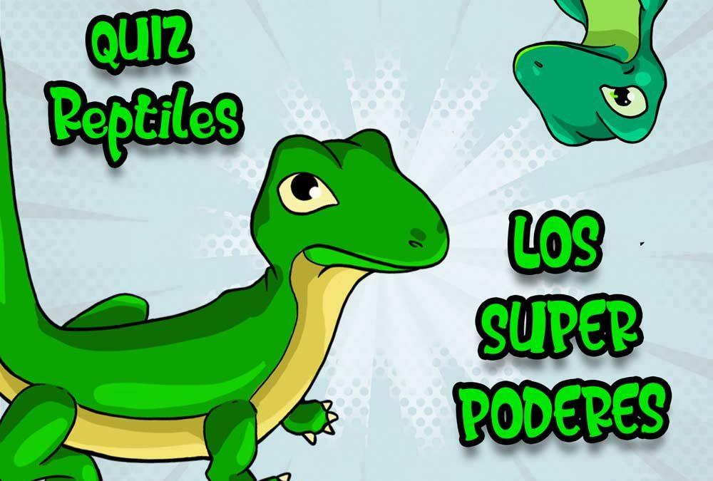 Quiz: Los superpoderes de los reptiles